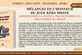 Mélanges Kéba Mbaye: Administrer la Justice - Transcender les Frontières du Droit